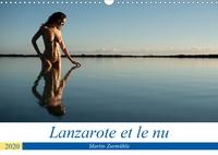 Martin Zurmühle - Lanzarote et le nu (Calendrier mural 2020 DIN A3 horizontal) - Photos érotiques dans la nature de l'Île de Lanzarote (Calendrier mensuel, 14 Pages ).