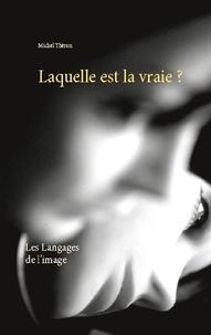 Michel Théron - Laquelle est la vraie ?.