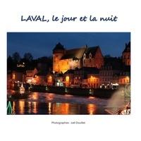 Joël Douillet - Laval, le jour et la nuit.