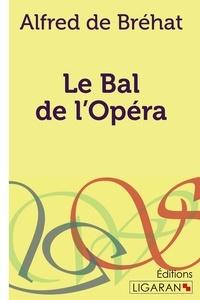 Alfred de Bréhat - Le bal de l'opéra.