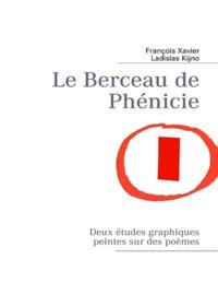 Ladislas Kijno - Le berceau de Phénicie.