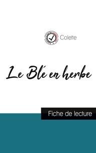 Colette - Le Blé en herbe de Colette (fiche de lecture et analyse complète de l'oeuvre).