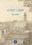 Kai Lando - Le bleu cerise.