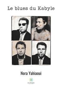 Nora Yahiaoui - Le blues du Kabyle.