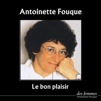 Antoinette Fouque - Le bon plaisir. 3 CD audio