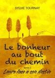 Sylvie Tournay - Le bonheur au bout du chemin Tome 2 : Laure face à son destin.