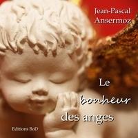 Jean-Pascal Ansermoz - Le bonheur des anges.