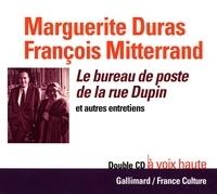 Marguerite Duras et François Mitterrand - Le bureau de poste de la rue Dupin et autres entretiens. 1 CD audio