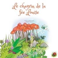 Nathalie Colson - Le chagrin de la fée Louise.
