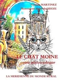 Noémie Martinez - Le chat moine - Conte philosophique.
