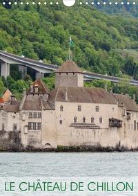 Martiniano Ferraz - Le Château de Chillon (Calendrier mural 2020 DIN A4 vertical) - L'un des plus beaux châteaux suisses (Calendrier mensuel, 14 Pages ).
