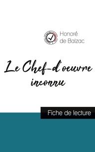 Honoré de Balzac - Le Chef-d'oeuvre inconnu de Balzac (fiche de lecture et analyse complète de l'oeuvre).