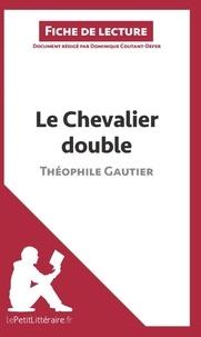 Dominique Coutant-Defer - Le chevalier double de Théophile Gautier - Fiche de lecture.