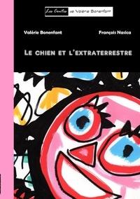 Valérie Bonenfant - Le chien et l'extraterrestre.