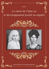Larisa Seklitova et Ludmila Strelnikova - Le choix de l'âme ou, le développement positif ou négatif.