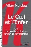 Allan Kardec - Le ciel et l'enfer - Ou La justice divine selon le spiritisme.
