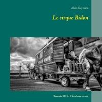 Alain Gaymard - Le cirque bidon 2015 - Il fera beau ce soir.