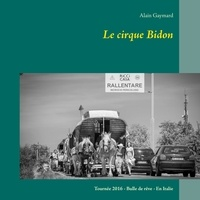 Alain Gaymard - Le cirque bidon 2016 - Tournée 2016 - Bulle de rêve - En Italie.