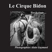 Alain Gaymard - Le cirque bidon - Sur la route.