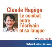 Claude Hagège - Le combat entre l'écrivain et sa langue. 1 CD audio