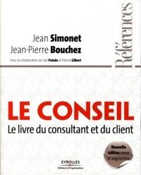 Jean Simonet et Jean-Pierre Bouchez - Le conseil - Le livre du consultant et du client.