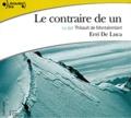 Erri De Luca - Le contraire de un. 1 CD audio