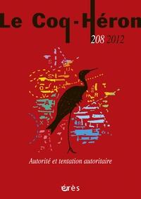 Fabio Landa - Le Coq-Héron N° 208, Mars 2012 : Autorité et tentation autoritaire.