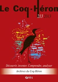 Eva Brabant-Gérö - Le Coq-Héron N° 213, juin 2013 : Découvrir, inventer, comprendre, analyser - Archives du Coq-Héron.