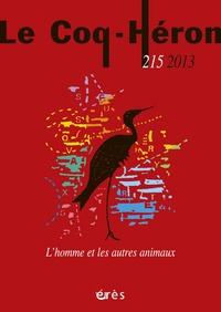 Eva Brabant-Gérö - Le Coq-Héron N° 215, décembre 201 : L'homme et les autres animaux.