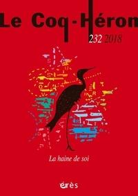 Eva Brabant-Gérö et Eva Landa - Le Coq-Héron N° 232, mars 2018 : La haine de soi.