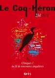 Claude Guy - Le Coq-Héron N° 234, décembre 201 : Cliniques - Tome 1, Au fil de rencontres singulières.
