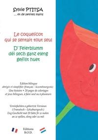 Sylvie Ptitsa - Le coquelicot qui se sentait tout seul/D' feierblumm déi sech ganz eleng gefillt huet - Edition bilingue.