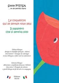 Sylvie Ptitsa - Le coquelicot qui se sentait tout seul/Il papavero che si sentiva solo - Edition bilingue.