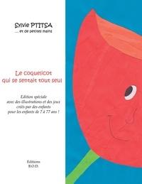 Sylvie Ptitsa - Le coquelicot qui se sentait tout seul - Avec des illustrations et des jeux d'enfants qui ont aimé ce livre.