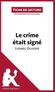 Lucile Lhoste - Le crime était signé de Lionel Olivier - Résumé complet et analyse détaillée de l'oeuvre.