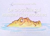 Jean Bernard Joly - Le crocodile qui mangeait des mouches.