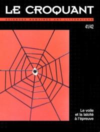 Gérard Wormser et Antoine Garapon - Le Croquant N° 41/42 : Le voile et la laïcité à l'épreuve.