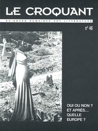 Michel Cornaton et Jean-William Lapierre - Le Croquant N° 46 : Oui ou non ? Et après... Quelle Europe ?.