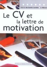 Patrick de Sainte Lorette et Jo Marzé - Le CV et la lettre de motivation.