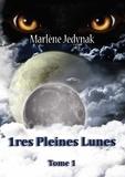 Marlène Jedynak - Le cycle des loups-garous Tome 1 : 1ères pleines lunes.