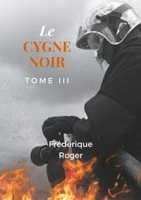 Frédérique Roger - Le cygne noir.
