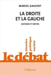 Marcel Gauchet - Le Débat  : La droite et la gauche - Histoire et destin.