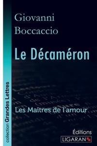 Boccace - Le décaméron - Première partie - Les Maîtres de l'Amour.