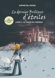Sophie Val-Piguel - Le dernier Brûleur d'étoiles Tome 2 : Le Choix de l'Orenda.