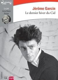 Jérôme Garcin - Le dernier hiver du Cid. 1 CD audio MP3