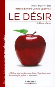 Cyrille Bégorre-Bret - Le désir - De Platon à Sartre.