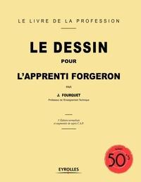 Jean Fourquet - Le dessin pour l'apprenti forgeron.
