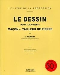 Jean Fourquet - Le dessin pour l'apprenti maçon et tailleur de pierre.