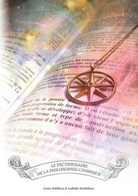 Larisa Seklitova et Ludmila Strelnikova - Le dictionnaire de la philosophie cosmique.