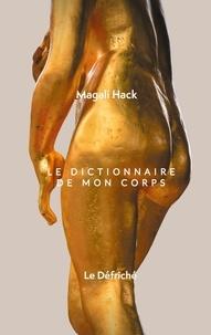 Défriché editions Le - Le Dictionnaire de mon corps.